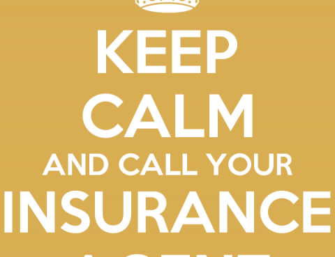 Keep Calm and Call Your Insurance Agent