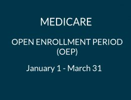 OEP - Medicare Open Enrollment